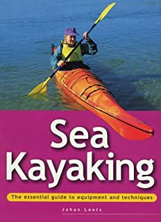 Sea Kayaking: The Essential Guide to Equipment and Techniques (Adventure Sports Series)