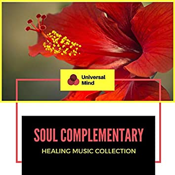 Soul Complementary - Healing Music Collection