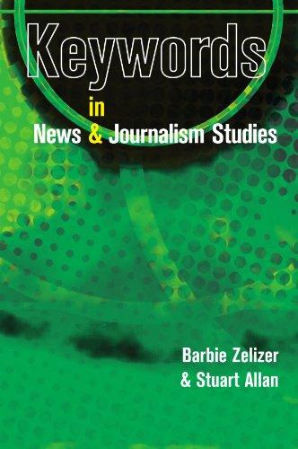 Keywords in News and Journalism Studies (UK Higher Education OUP Humanities & Social Sciences Media, Film & Cultural Studies)