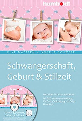 Schwangerschaft, Geburt & Stillzeit: Die besten Tipps der Hebammen. Mit DVD: Geburtsvorbereitung, Kreißsaal-Besichtigung und Baby-Grundkurs (humboldt - Eltern & Kind)