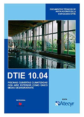 DTIE 10.04 Piscinas cubiertas. Climatizadas con aire exterior como único medio deshidratante