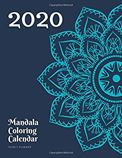 Mandala Coloring Calendar 2020: Yearly planner - 148 pages, 8,5