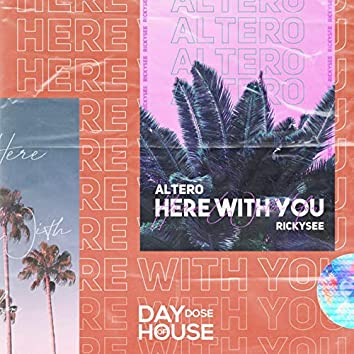 Here With You (feat. Rickysee)