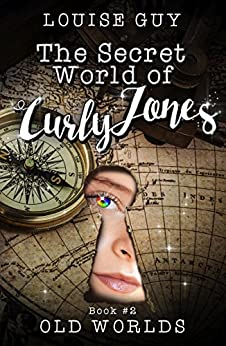 Old Worlds: The Secret World of Curly Jones #2 by [Louise Guy]
