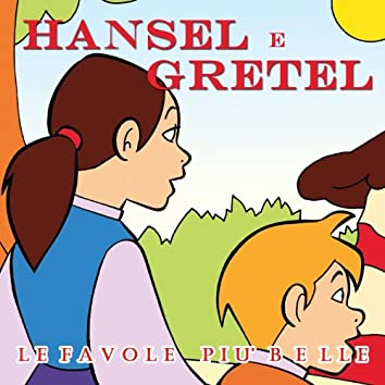 Fratelli Grimm: Hansel e Gretel (Le fiabe musicate)