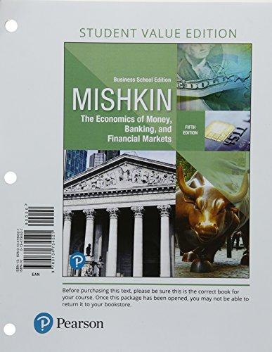 Economics of Money, Banking and Financial Markets, Business School Edition, Student Value Edition Plus MyLab Economics w
