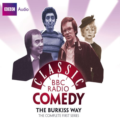 Classic BBC Radio Comedy: The Burkiss Way: The Complete First Series audiobook cover art