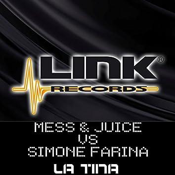 La Tina (Mess & Juice Vs Simone Farina)