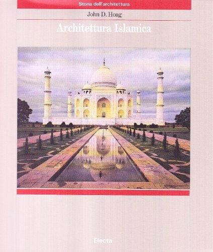 Architettura islamica. Ediz. illustrata