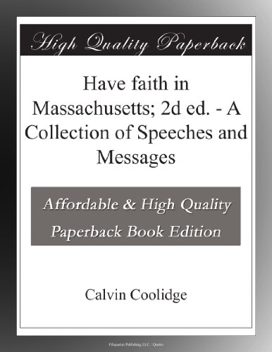 Have faith in Massachusetts; 2d ed. - A Collection of Speeches and Messages