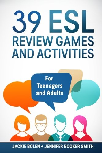 39 ESL Review Games and Activities: For Teenagers and Adults