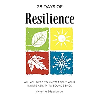 28 Days of Resilience: All You Need to Know About Your Innate Ability to Bounce Back  audiobook cover art