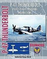 P-47 Thunderbolt Pilot's Flight Operating Instructions