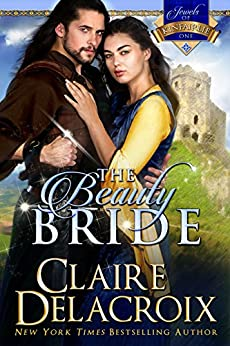 The Beauty Bride (The Jewels of Kinfairlie Book 1) by [Claire Delacroix]
