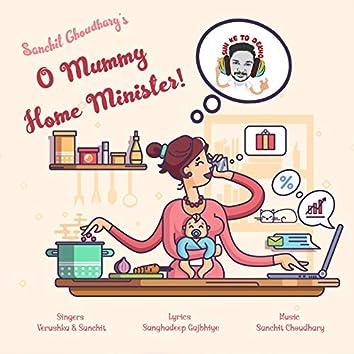 O Mummy Home Minister