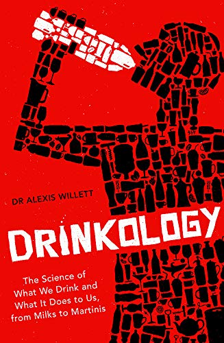 Drinkology: The Science of What We Drink and What It Does to Us, from Milks to Martinis