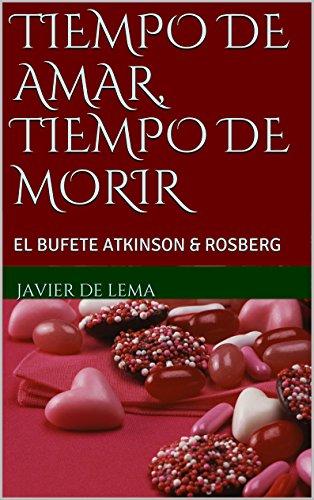 TIEMPO DE AMAR, TIEMPO DE MORIR: EL BUFETE ATKINSON & ROSBERG