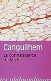 La Connaissance De La Vie (Bibliotheque Des Textes Philosophiques) (French Edition) by Georges Canguilhem(1993-01-01) - Librairie Philosophique J Vrin - 01/01/1993