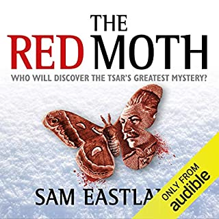 The Red Moth                   By:                                                                                                                                 Sam Eastland                               Narrated by:                                                                                                                                 Steven Pacey                      Length: 10 hrs and 24 mins     58 ratings     Overall 4.5