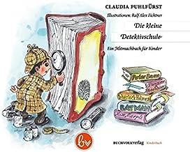 Die kleine Detektivschule: Ein Mitmachbuch für Kinder