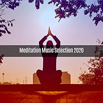 MEDITATION MUSIC SELECTION 2020