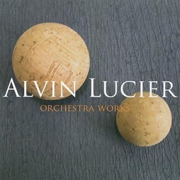 Alvin Lucier: Orchestral Works