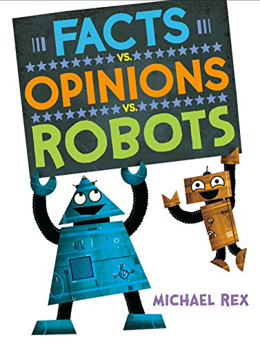 Compare Textbook Prices for Facts vs. Opinions vs. Robots Illustrated Edition ISBN 9781984816269 by Rex, Michael,Rex, Michael