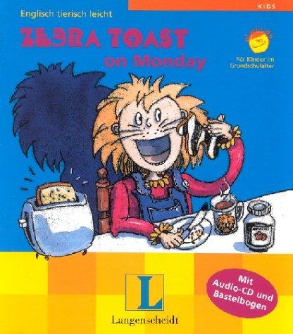 Zebra Toast on Monday, m. Audio-CD u. Bastelbogen