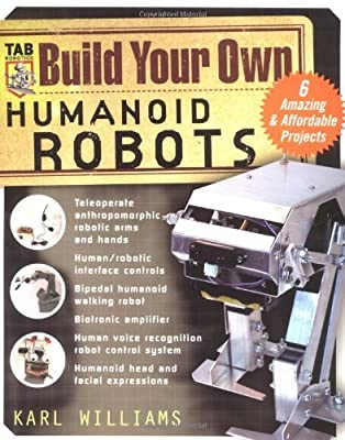 Build Your Own Humanoid Robots: 6 Amazing and Affordable Projects (TAB Electronics)