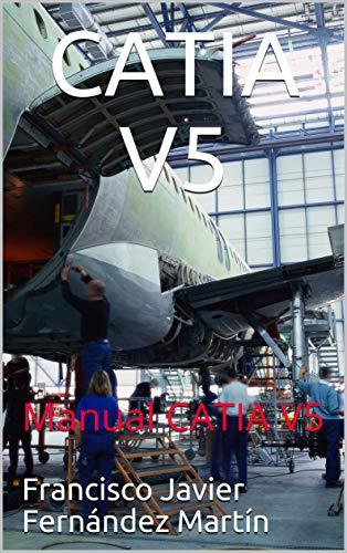 CATIA V5: Manual CATIA V5 (Spanish Edition)
