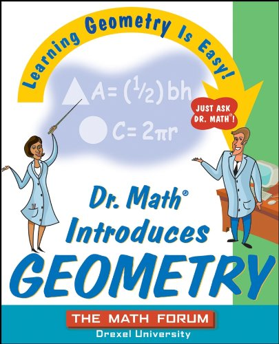 Dr. Math Introduces Geometry: Learning Geometry is Easy! Just ask Dr. Math! (English...