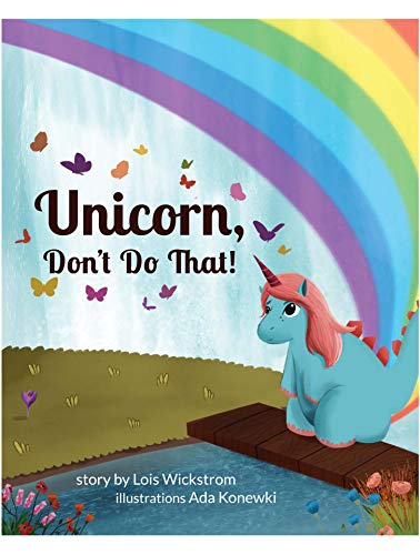 Unicorn, Don't Do That!: It's okay if a Unicorn poops on your doorstep (English Edition)