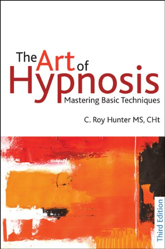 The Art of Hypnosis - Third Edition: Mastering basic techniques (English Edition)