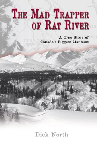The Mad Trapper of Rat River: A True Story of Canada