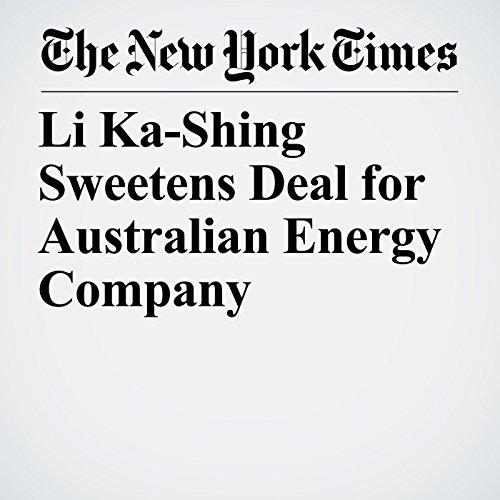 Li Ka-Shing Sweetens Deal for Australian Energy Company copertina