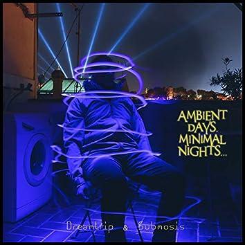 Ambient Days, Minimal Nights...