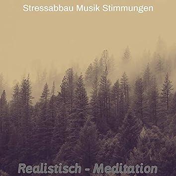 Realistisch - Meditation