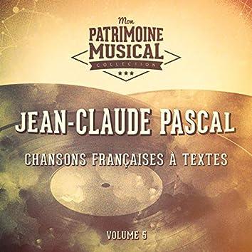 Chansons françaises à textes : Jean-Claude Pascal, Vol. 5