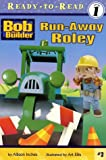 Run-Away Roley (BOB THE BUILDER READY-TO-READ)