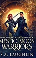 Mystic Moon Warriors: Large Print Hardcover Edition