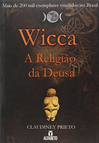 Wicca: a Religião da Deusa