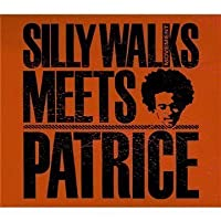 Silly Walks Meets Patrice by Patrice & Silly Walks Movement