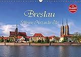 Breslau - Schlesiens Herz an der Oder (Wandkalender 2019 DIN A3 quer): Rundgang durch die alte Stadt Breslau (Geburtstagskalender, 14 Seiten ) (CALVENDO Orte) - LianeM