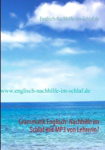 Grammatik Englisch: Nachhilfe im Schlaf mit MP3 von Lehrerin?: Grammatik Englisch Nachhilfe ganz entspannt - geht das? Wie kann man Englisch-Nachhilfe-MP3s ... Eine kurze Anleitung mit generellen Tipps!