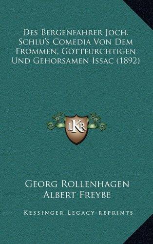 Des Bergenfahrer Joch. Schlu's Comedia Von Dem Frommen, Gottfurchtigen Und Gehorsamen Issac (1892)