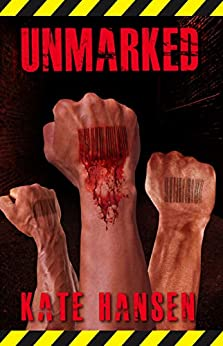 Unmarked: Will freedom of choice become impossible and an unstoppable future? by [Kate Hansen]