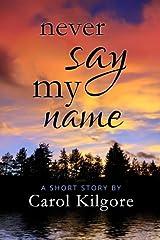 Never Say My Name Kindle Edition