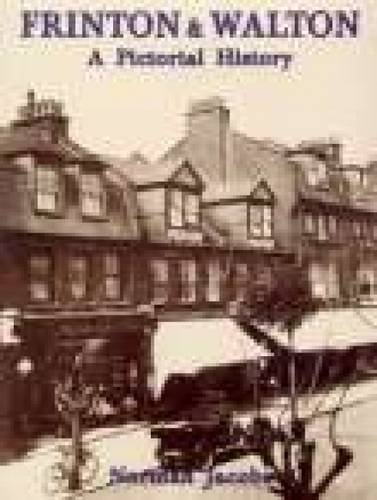 Frinton & Walton: A Pictorial History (Pictorial History Series)
