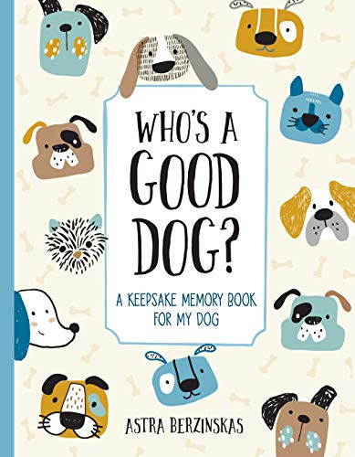 Who's a Good Dog?: A Keepsake Memory Book for My Dog