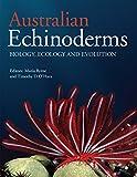Australian Echinoderms: Biology, Ecology and...